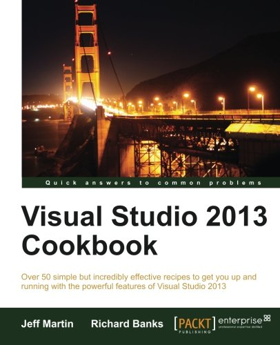 Review: Visual Studio 2013 Cookbook, by Jeff Martins and Richard Banks