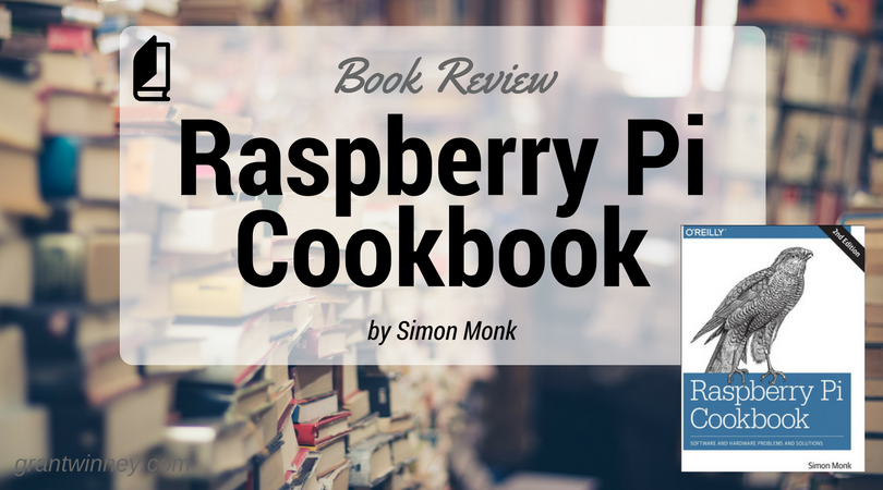 Cooking with Simon Monk - Raspberry Pi Cookbook