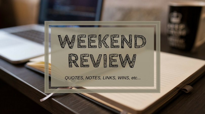 Weekend Review - Plodding along