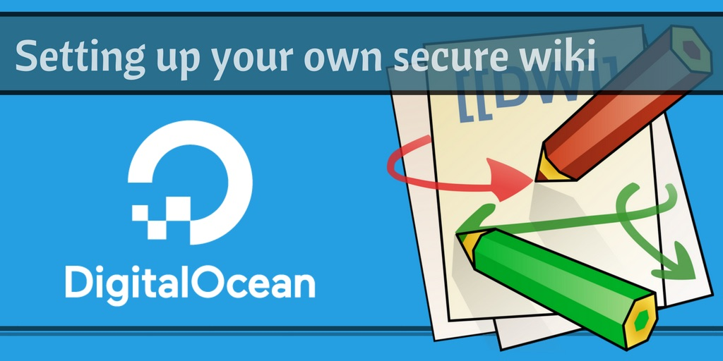 Creating Your Own Secure Personal Wiki Using Digitalocean And Dokuwiki