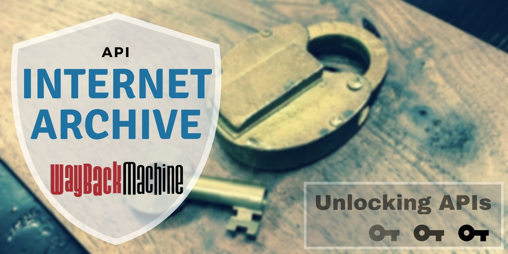 Access yesterday's Internet with the Wayback Machine API