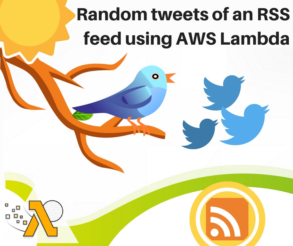 Using AWS Lambda to tweet random blog posts from an RSS feed